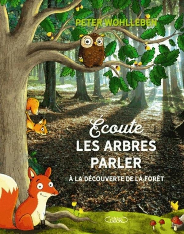 Ecoute les arbres parler - Peter Wohlleben
