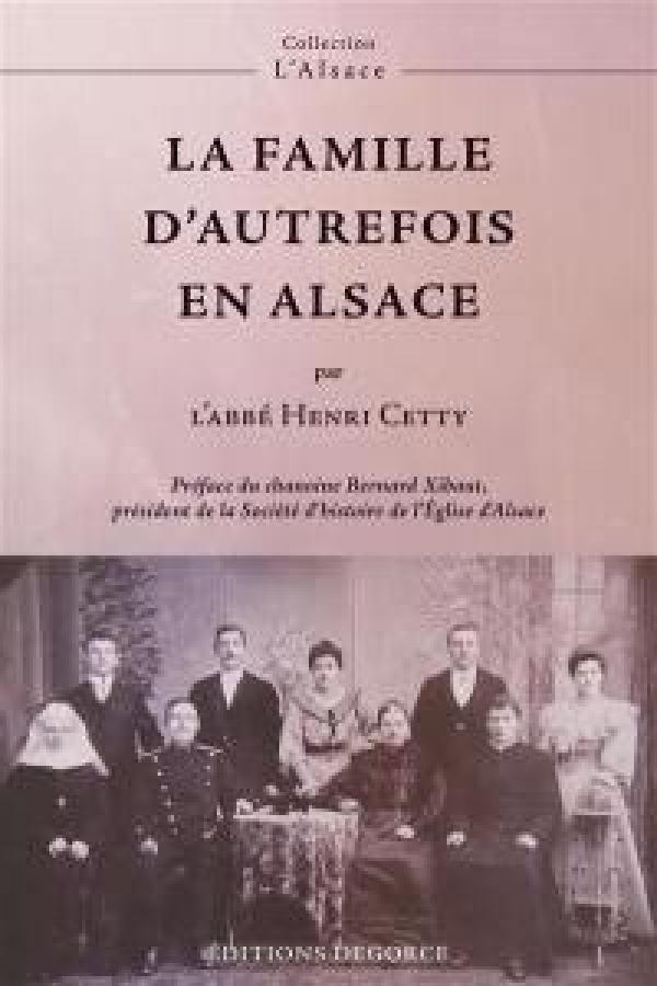La famille d'autrefois en Alsace - Abbé Henri Cetty